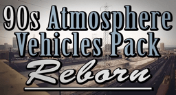 90s Atmosphere Vehicles Pack 2 Reborn